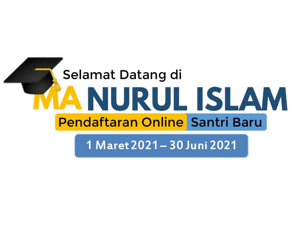 Penerimaan Santi Baru MA Nurul Islam Tengaran 2021 / 2022